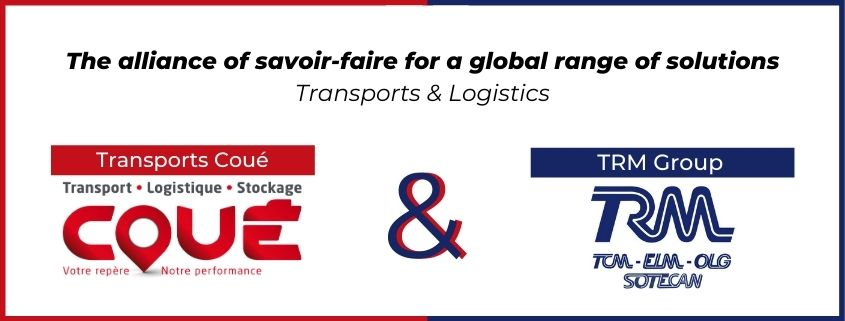 Transports Coué and TRM Group have joined their forces to offer a complete range of transports and logistics solutions